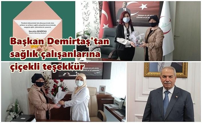 Başkan Demirtaş'tan sağlık çalışanlarına çiçekli teşekkür