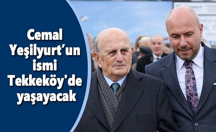Cemal Yeşilyurt'un ismi Tekkeköy'de yaşayacak