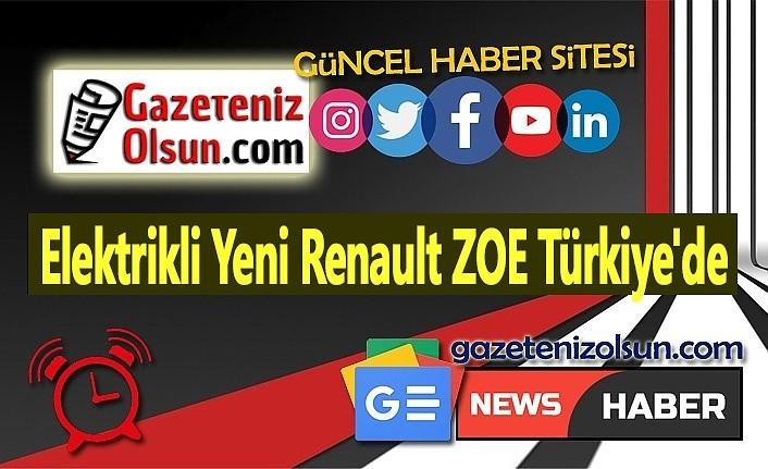 Elektrikli Yeni Renault ZOE Türkiye'de