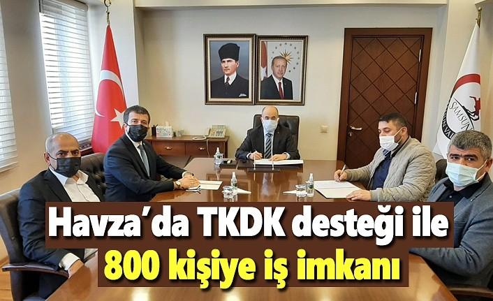 Havza'da TKDK desteği ile 800 kişiye iş imkanı