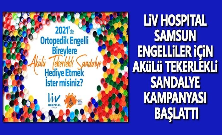 Liv Hospital Samsun Engelliler için Kampanya Başlattı