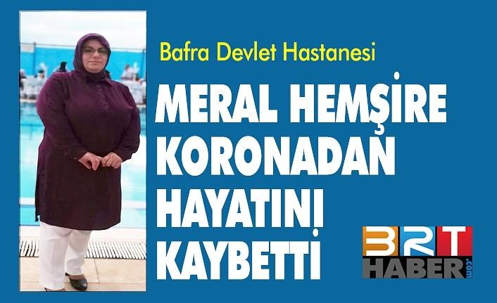 Meral hemşire koronadan hayatını kaybetti - Bafra Haber