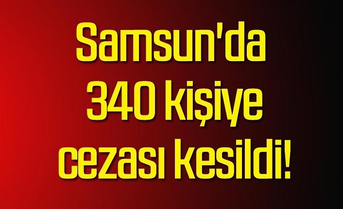 Samsun'da hafta sonu kısıtlamalarında kaç kişiye ceza kesildi?