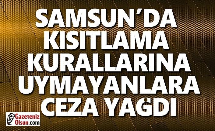 Samsun'da kısıtlamalara uymayanlara ceza yağdı