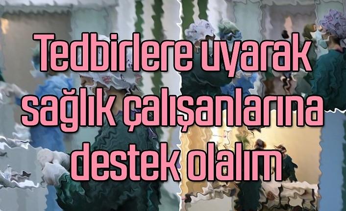 Samsun'da uyarılar üst üste geliyor, sağlık çalışanlarına destek olalım!
