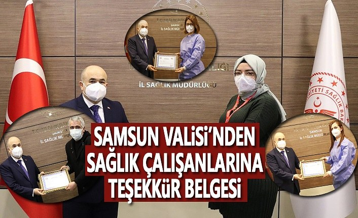 Samsun Valisi, Sağlık Çalışanlarına Teşekkür Belgesi verdi
