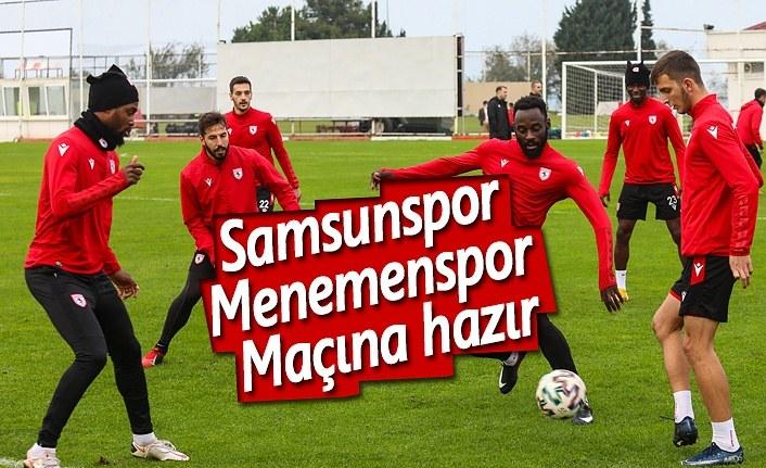 Samsunspor Menemenspor maçına hazır