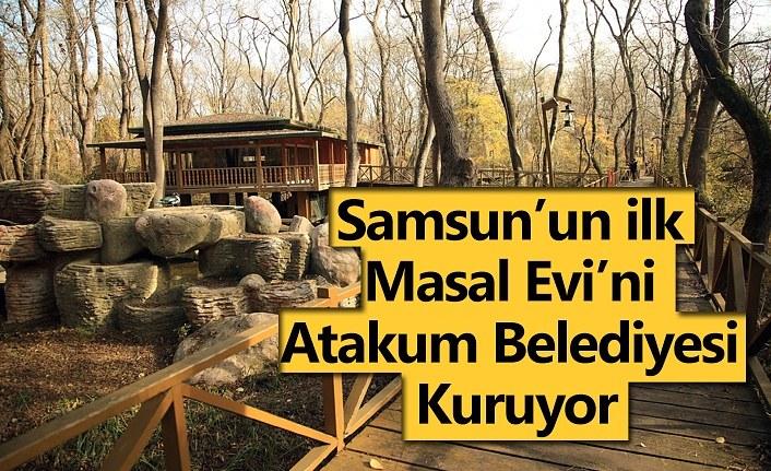 Samsun'un ilk Masal Evi'ni Atakum Belediyesi kuruyor
