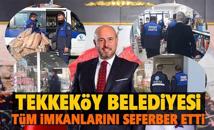 Tekkeköy Belediyesi Örnek Oluyor, ekipler teyakkuzda