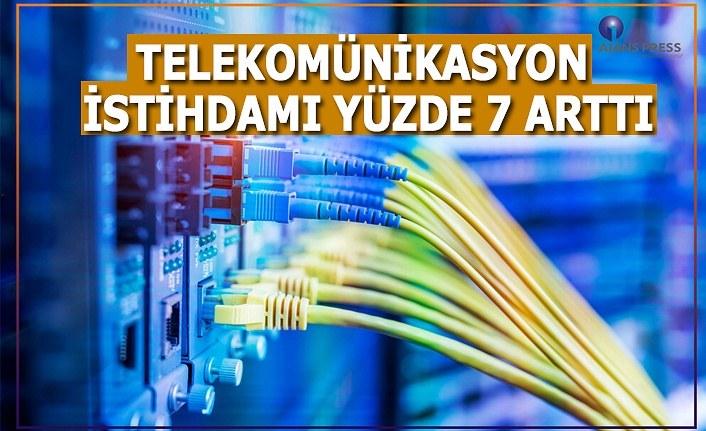 Telekominikasyon İstihdamı Yüzde 7 Arttı