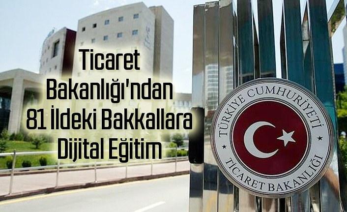 Ticaret Bakanlığı'ndan 81 İldeki Bakkallara Dijital Eğitim