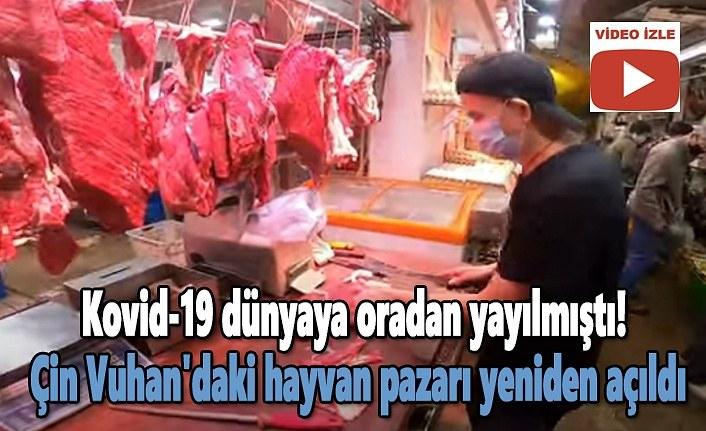 Vuhan hayvan pazarı yeniden açıldı