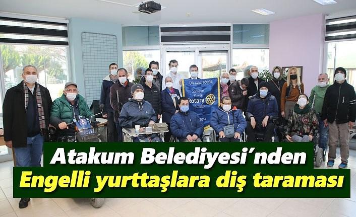 Atakum Belediyesi'nden engelli yurttaşlara diş taraması