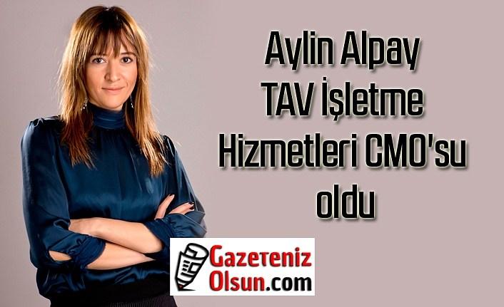 Aylin Alpay TAV İşletme Hizmetleri CMO'su oldu
