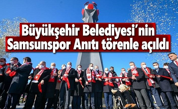 Büyükşehir Belediyesi'nin Samsunspor Anıtı törenle açıldı