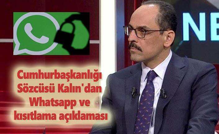 Cumhurbaşkanlığı Sözcüsü Kalın: Whatsapp'ı büyük ihtimalle ben de kapatacağım