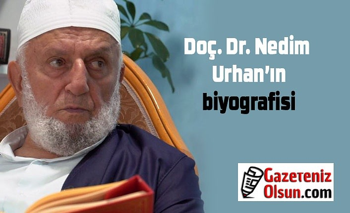 Doç. Dr. Nedim Urhan kimdir?