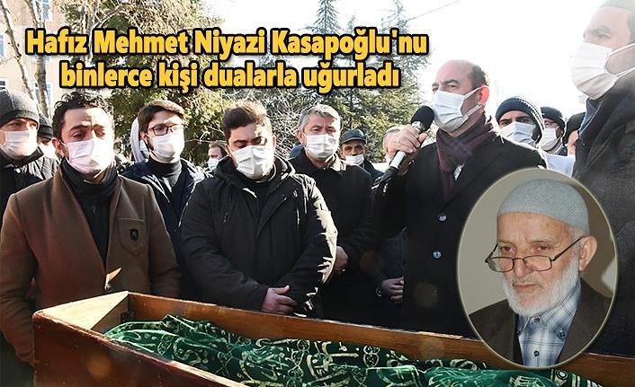 Hafız Mehmet Niyazi Kasapoğlu'nu binler dualarla uğurladı