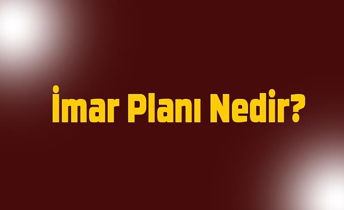 İmar Planı Nedir?
