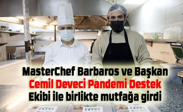 MasterChef Barbaros ve Başkan Deveci birlikte yemek hazırladı