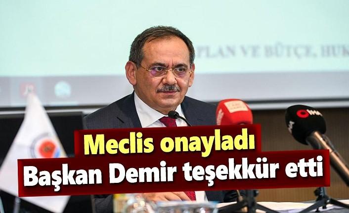 Meclis onayladı, Başkan Demir teşekkür etti