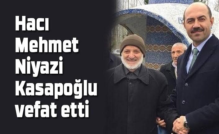 Mehmet Niyazi Kasapoğlu vefat etti