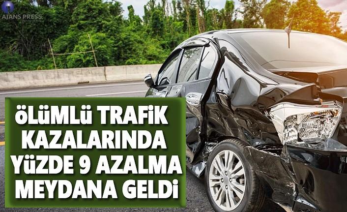 Ölümlü Trafik kazalarında yüzde 9  azalma meydana geldi