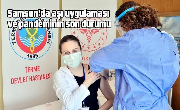 Samsun'da aşı uygulaması ve pandeminin son durumu