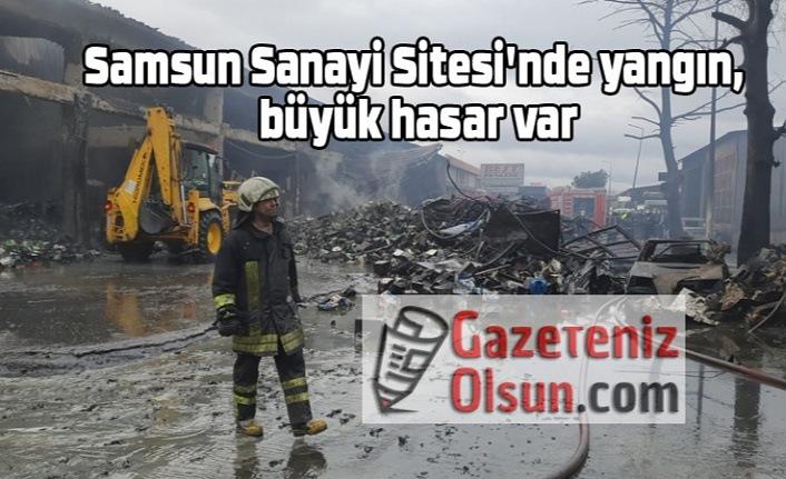 Samsun Sanayi Sitesi'nde yangın, büyük hasar var
