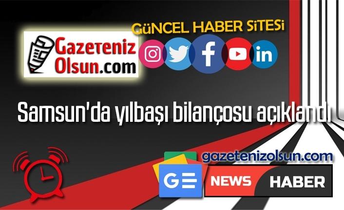 Samsun'da yılbaşı gecesi kısıtlamayı ihlal edenlerin bilançosu açıklandı