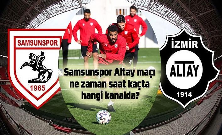 Samsunspor Altay maçı ne zaman saat kaçta hangi kanalda?