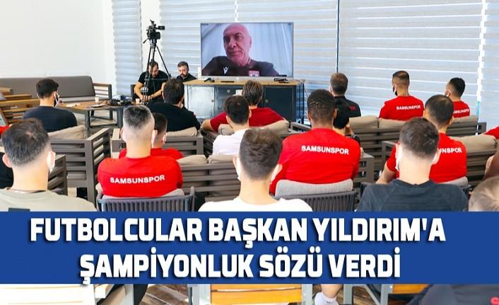 Samsunsporlu futbolcular şampiyonluk sözü verdi