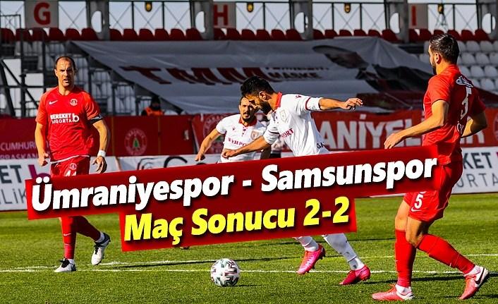 Ümraniyespor - Samsunspor Maç Sonucu 2-2