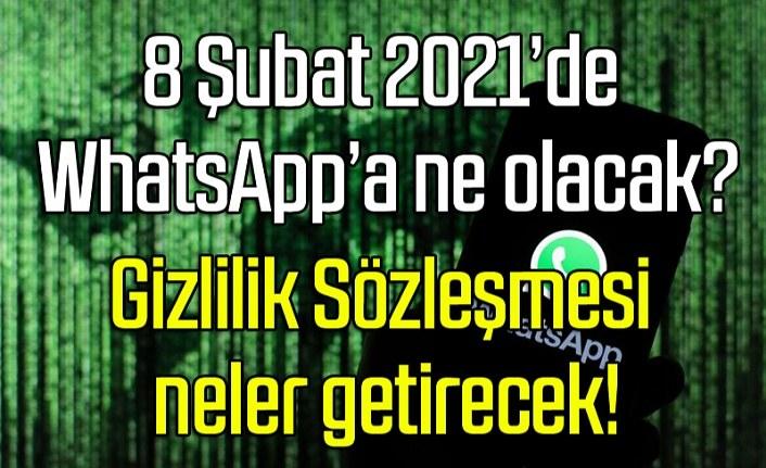WhatsApp 8 Şubat 2021 ne olacak? WhatsApp Gizlilik Sözleşmesi ne demek? WhatsApp yazışmalarınız artık..!