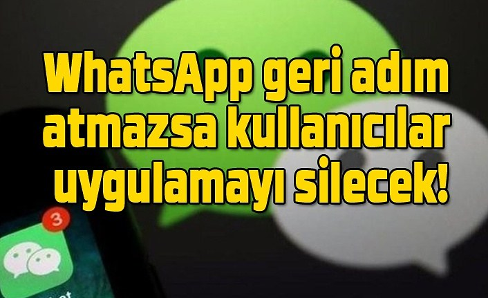 WhatsApp geri adım atmazsa kullanıcılar uygulamayı silecek! WhatsApp çifte standart mı uyguluyor?