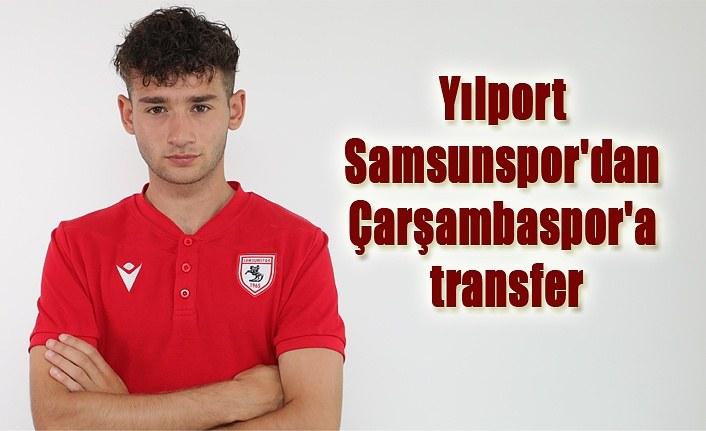 Yılport Samsunspor'dan Çarşambaspor'a transfer, Çepnioğlu Çarşambaspor'da