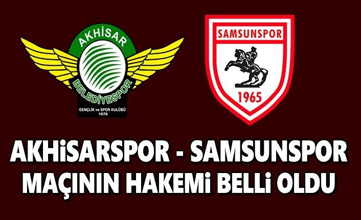 Akhisarspor-Samsunspor Maçının Hakemi Belli Oldu