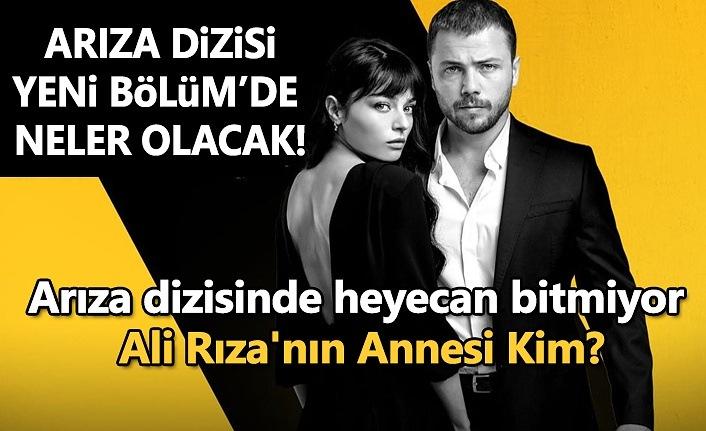 Arıza dizisinde heyecan bitmiyor, Ali Rıza'nın Annesi Kim?