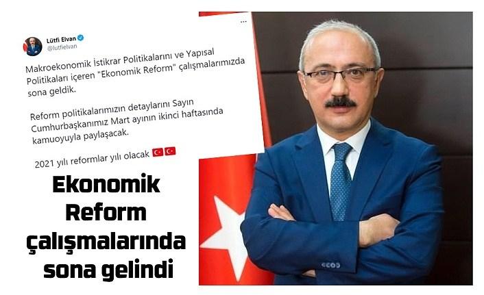 Bakan Elvan açıkladı, Ekonomik Reform çalışmalarında sona gelindi
