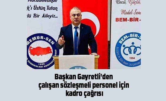 Başkan Gayretli'den çalışan sözleşmeli personel için kadro çağrısı