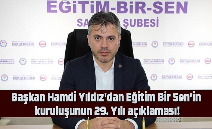 Başkan Hamdi Yıldız'dan Eğitim Bir Sen'in kuruluşunun 29. Yılı açıklaması!