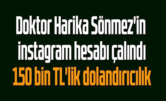 Doktor Harika Sönmez'in instagram hesabı çalındı, dolandırıcılık uyarısı