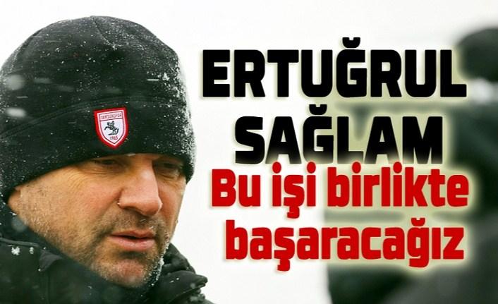 Ertuğrul Sağlam: Samsunspor'u süper lige taşıyacağız