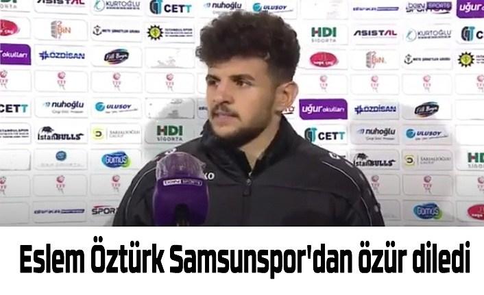 Eslem Öztürk Samsunspor için ne dedi, Eslem Öztürk geri adım attı mı? Eslem Öztürk kimdir?