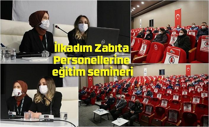 İlkadım Zabıta Personeline eğitim semineri