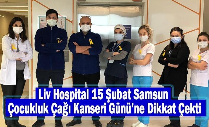 Liv Hospital 15 Şubat Samsun Çocukluk Çağı Kanseri Günü'ne Dikkat Çekti