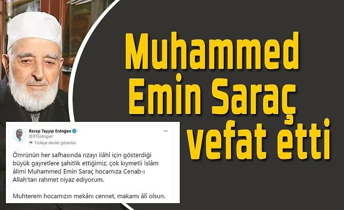 Muhammed Emin Saraç Hoca vefat etti, Muhammed Emin Saraç kimdir?