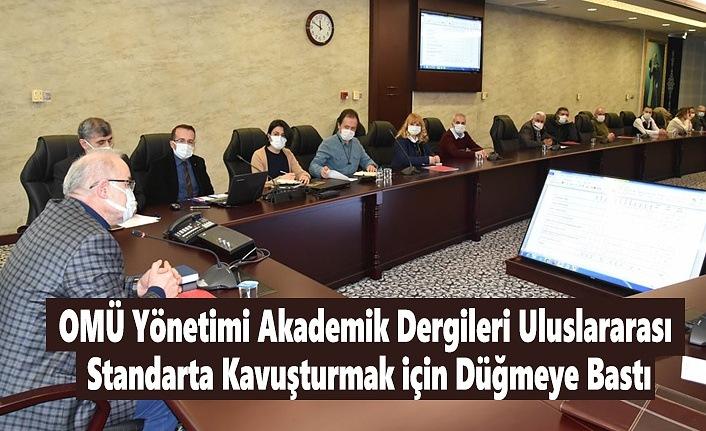 OMÜ Yönetimi Akademik Dergileri Uluslararası Standarta Kavuşturmak için Düğmeye Bastı