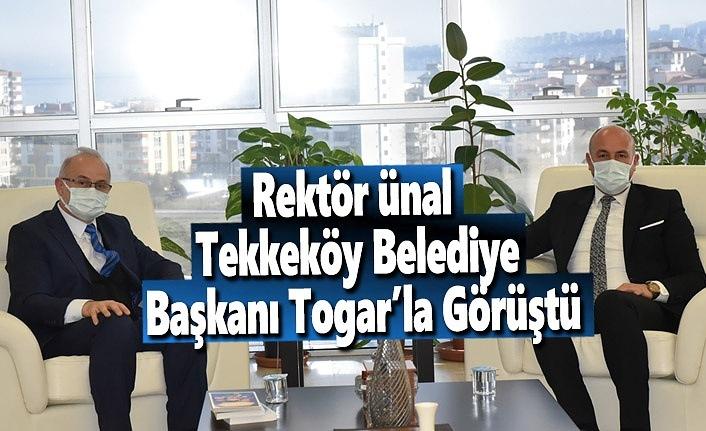 Rektör Ünal Tekkeköy Belediye Başkanı Togar'la Görüştü
