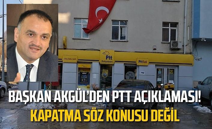 Salıpazarı PTT kapanıyor mu? Başkan Akgül açıklama yaptı